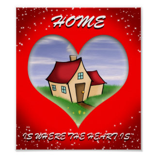 """Home Is Where The Heart Is"" Poster"