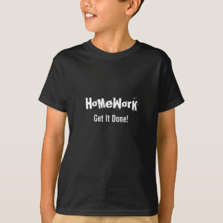 Homework Get It Done No More Funny Excuses Tees