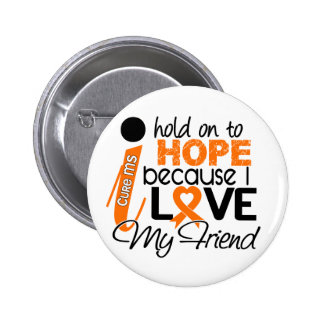 Hope For My Friend Multiple Sclerosis MS 6 Cm Round Badge
