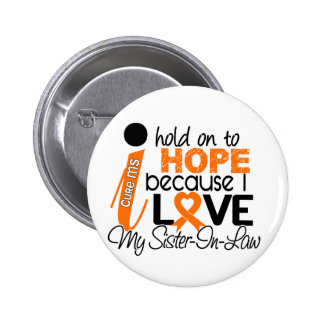 Hope For My Sister-In-Law Multiple Sclerosis MS 6 Cm Round Badge