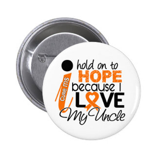 Hope For My Uncle MS Multiple Sclerosis 6 Cm Round Badge