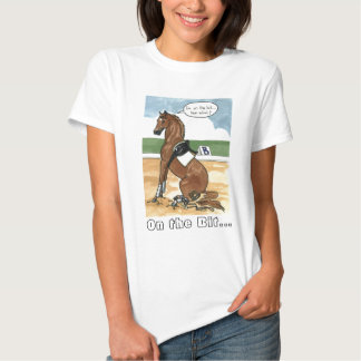 Horse art ON THE BIT now what Tshirt