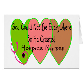 """Hospice Nurse """"God Could Not Be Everywhere"""" Greeting Card"""