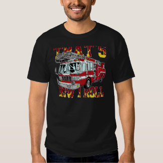 How I Roll Fire Truck Tshirts
