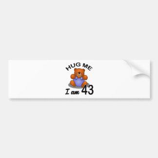 Hug me I am 43 Bumper Sticker