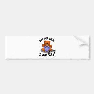 Hug me I'm 67 Bumper Sticker