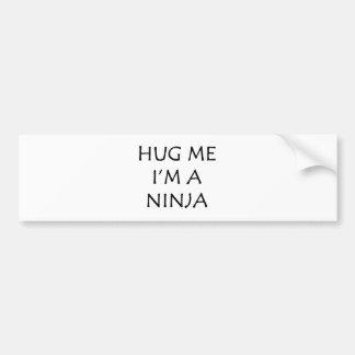 Hug Me I'm A Ninja Bumper Sticker