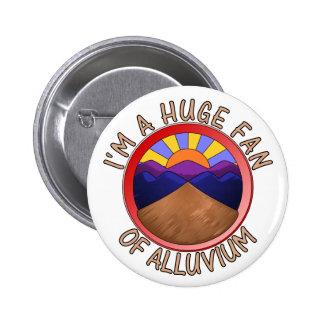 Huge Fan of Alluvium Pun 6 Cm Round Badge
