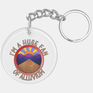 Huge Fan of Alluvium Pun Double-Sided Round Acrylic Key Ring