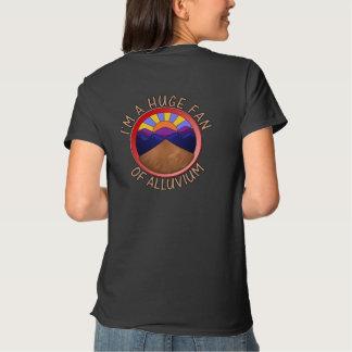 Huge Fan of Alluvium Pun Tshirts