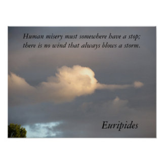 Human Misery Must Have An End Euripides Poster