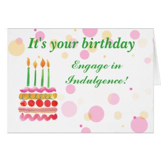 Humorous Birthday Indulgence Card