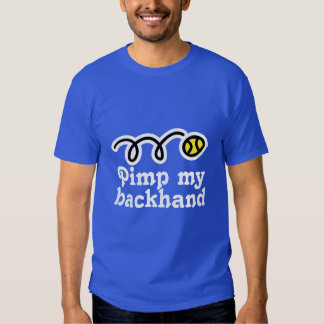 Humorous tennis quote t-shirt | Pimp my backhand