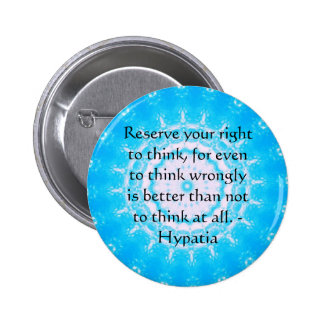 Hypatia Quote about freedom of thought 6 Cm Round Badge