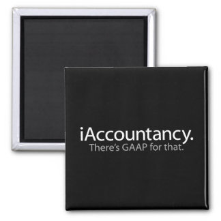 i Accountancy - There's GAAP For That Square Magnet