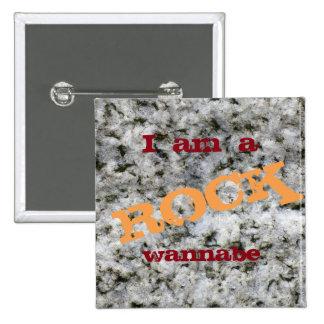I am a Rock Wannabe Fynny White Granite 15 Cm Square Badge