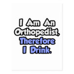 I Am An Orthopaedist, Therefore I Drink Postcard