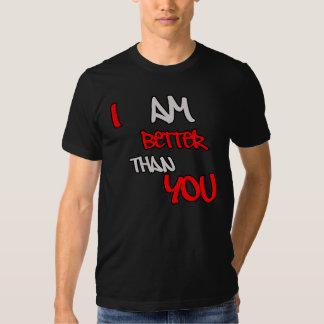 I Am Better Than You Tee Shirt