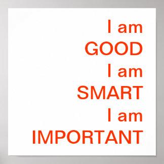 I am GOODI am SMARTI am IMPORTANT Poster