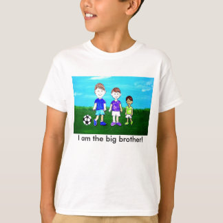 I am the big brother! tees