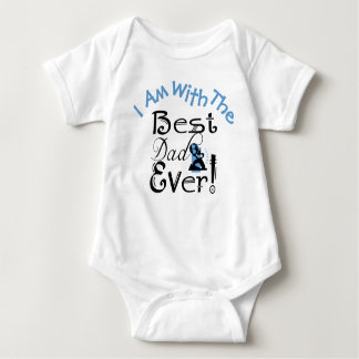 """""""I Am With The Best Dad Ever"""" #1 Baby Bodysuit"""