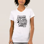 """I Became Insane..."" Quote by Edgar Allan Poe T Shirts"