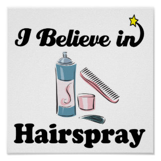 i believe in hairspray poster