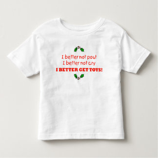 I Better Get Toys!!! T-shirts