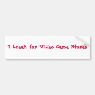 I break for Video Game Stores Bumper Sticker