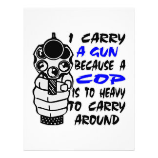 I Carry A Gun Because A Cop Is Too Heavy 21.5 Cm X 28 Cm Flyer