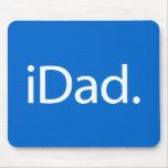 i Dad (iDad) Mouse Pad