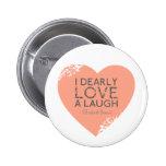 I Dearly Love A Laugh - Jane Austen Quote 6 Cm Round Badge
