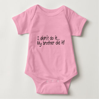 I Didnt Do It, My Brother Did It Tee Shirt