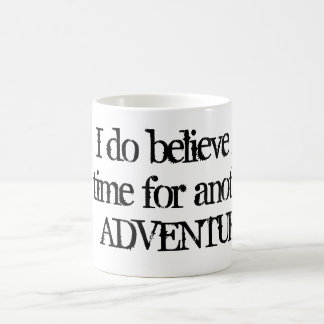 I Do Believe it's Time for Another Adventure Mug