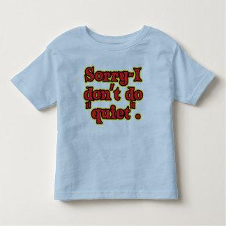 I Don't Do Quiet Tee Shirts