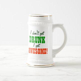 I Don't Get Drunk I Get Awesome Beer Steins