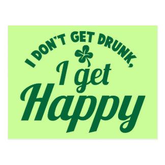 I Don't get Drunk- I get HAPPY design Postcard