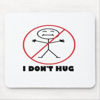 I Don't Hug Mouse Pad