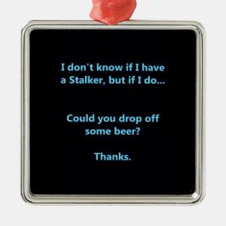 I DON'T KNOW IF I HAVE A STALKER BUT IF I DO CAN Y Silver-Colored SQUARE DECORATION