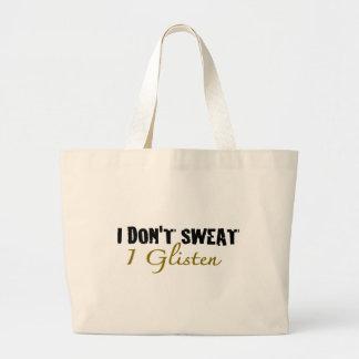 I Don'T Sweat Jumbo Tote Bag