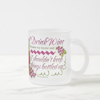 I Drink Wine Funny Quote Frosted Glass Mug
