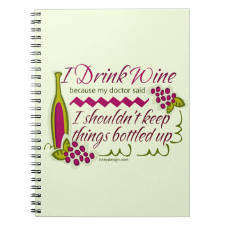 I Drink Wine Funny Quote Note Book