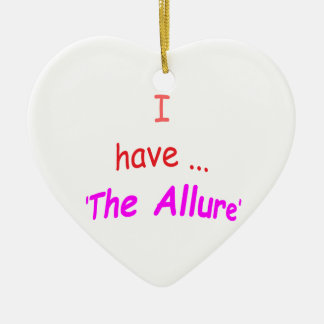 I Have the Allure Ceramic Heart Decoration
