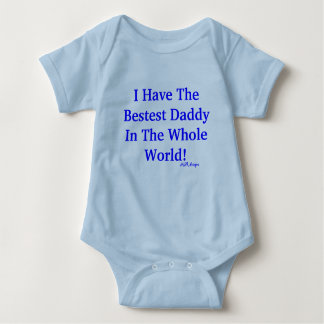 I Have The Bestest Daddy In The Whole World!, M... Tee Shirt