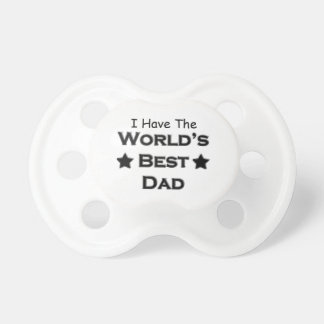 I Have the World's Best Dad Pacifiers