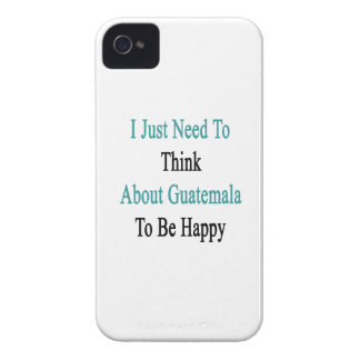 I Just Need To Think About Guatemala To Be Happy iPhone 4 Case-Mate Case