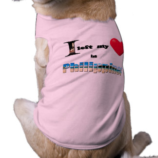 I left my heart in Philippines-Love Gift Dog Shirt