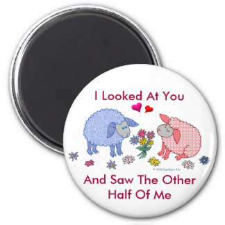 I Looked At You And Saw The Other Half Of Me 6 Cm Round Magnet