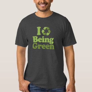 I LOVE BEING GREEN SHIRT