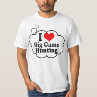 I love Big Game Hunting Tshirt